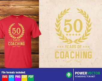 Coach Svg, 50 years of coaching Svg Dxf Png Jpg Pdf Design, Cut file, Printable PDF, Files for Cameo, Cricut Download
