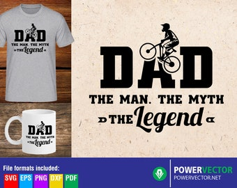 Dad SVG, The Man The Myth The Legend, Daddy Quotes, Svg Dxf Eps Png Files, Cricut, Silhouette, Mug Sublimation Design, Shirt Cut file