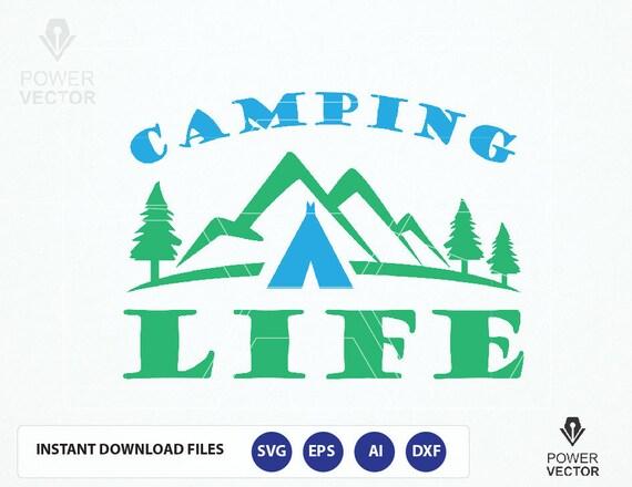 Camping Life Camping Svg Life Design Camp Tshirt Svg Dxf Etsy