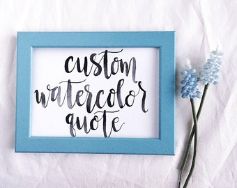 Custom Hand Lettered Watercolor Quote • Custom Gift • Personalized Gift • Housewarming Gift • Wedding Gift • Bridesmaid Gift • Gifts for Her
