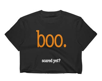 BOO. Scared Yet? Women's Crop Top