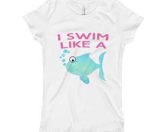 I Swim Like a Fish Girl's T-Shirt