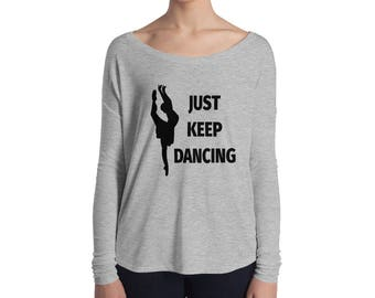 Just Keep Dancing Ladies' Long Sleeve Flowy Tee