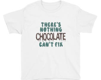 Nothing Chocolate Can't Fix Youth Short Sleeve T-Shirt