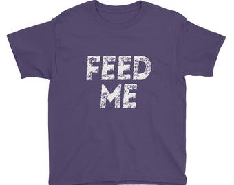 Feed Me Youth Short Sleeve T-Shirt