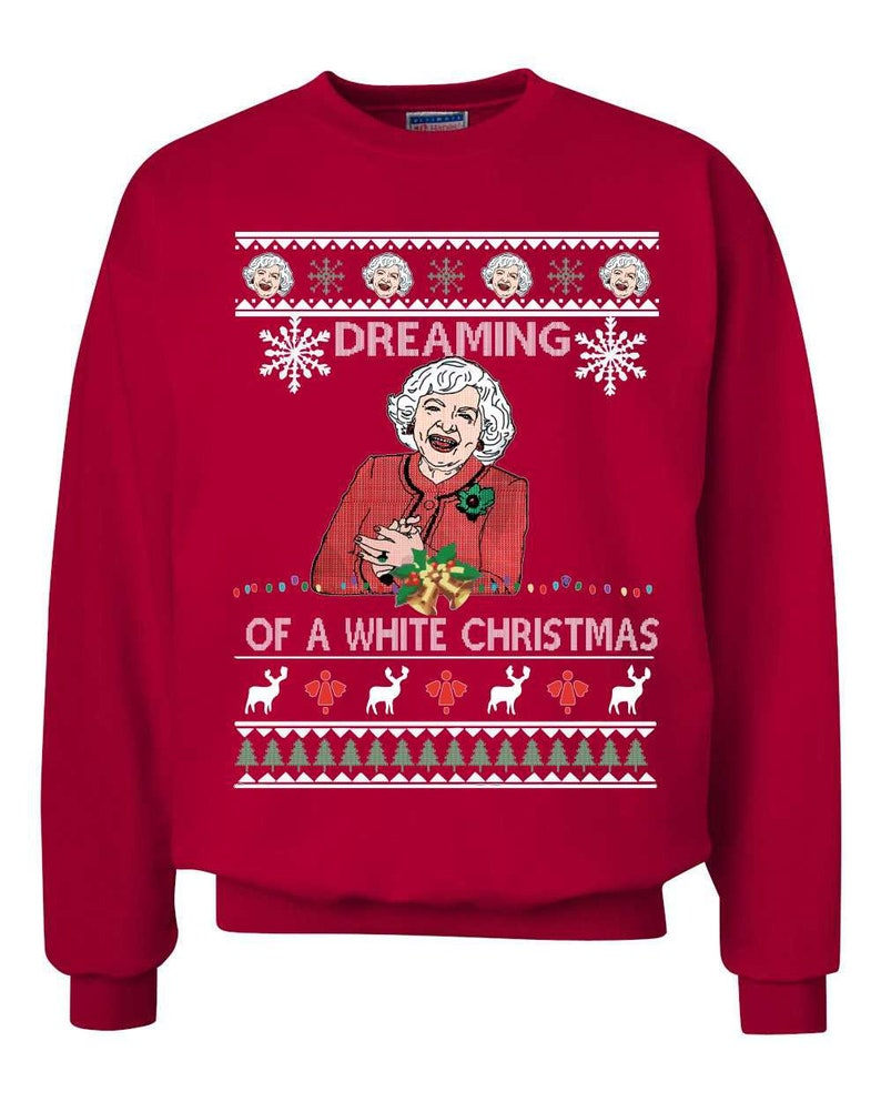 Betty White Dreaming of a White Christmas Funny Actress Holiday  Ugly Christmas Sweater Crewneck Graphic Sweatshirt