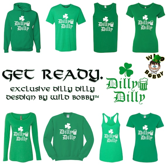 007d57b13663e Wild Bobby St Paddys Day Shirts Irish Dilly Dilly Beer