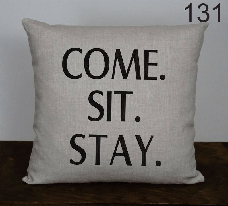 come  sit  stay  - dog lover pillow - guest pillow - dog trainer gift -  farmhouse pillow - words and phrases - dog commands embroidered gift