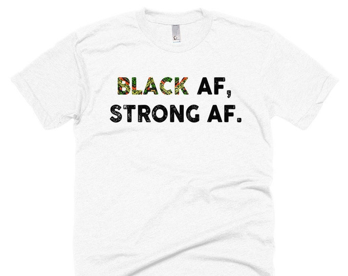 Featured listing image: Black AF, Strong AF Shirt