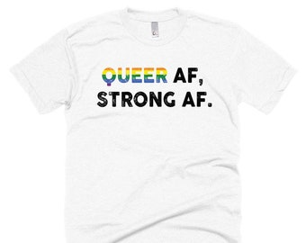 Queer AF, Strong AF Shirt