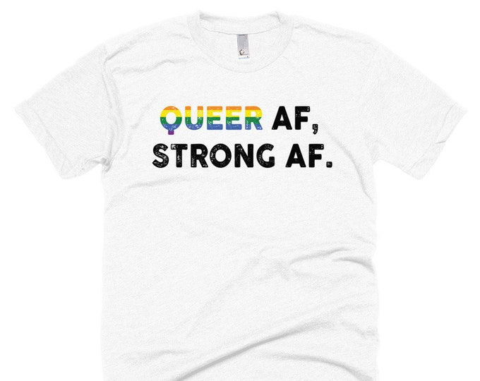 Featured listing image: Queer AF, Strong AF Shirt