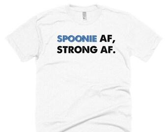 Spoonie AF, Strong AF Shirt