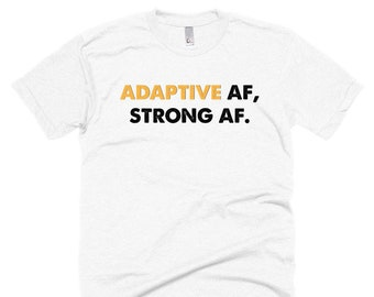 Adaptive AF, Strong AF Shirt