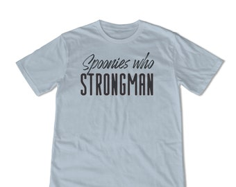 Spoonies Who Strongman Shirt