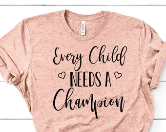 8bf82b8bf396 Every Child Needs A Champion Shirt Teacher Shirt SPED Shirt Counselor Shirt  Special Education Unisex