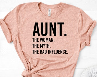 c6b1e594c22 Aunt The Woman The Myth The Bad Influence Shirt Funny Aunt Shirt Aunt Gift  Funtie Shirt Unisex Jersey Short Sleeve Tee