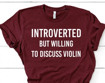 e3fff662e Introverted But Willing To Discuss Violin Shirt Violinist Shirt Violinist  Gift Introvert Shirt Unisex Jersey Short Sleeve Tee