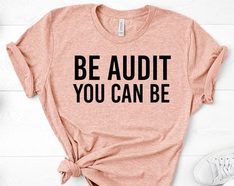 4df2d156db Be Audit You Can Be Shirt Accountant Shirt Accountant Gift CPA Shirt Tax  Season Shirt Unisex Jersey Short Sleeve Tee