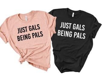 84a45effcae Just Gals Being Pals Shirt Lesbian Shirt Lesbian Couple Shirt Unisex Jersey  Short Sleeve Tee