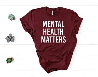 fb771cdd0a4 Mental Health Matters Shirt Mental Health Awareness Shirt Mental Health  Shirt Unisex Jersey Short Sleeve Tee