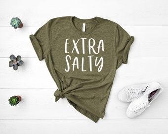 c3661af1 Extra Salty Shirt Don't Be Salty Shirt Salty Shirt Salty Beach Shirt  Vacation Shirt Travel Shirt Unisex