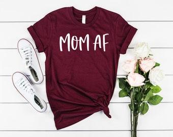 f6e4dc6ff7703 Mom AF Shirt Mom AF Gift Mom Life Shirt Mom Life Gift Mom Shirt Mom Gift  Unisex Jersey Short Sleeve Tee