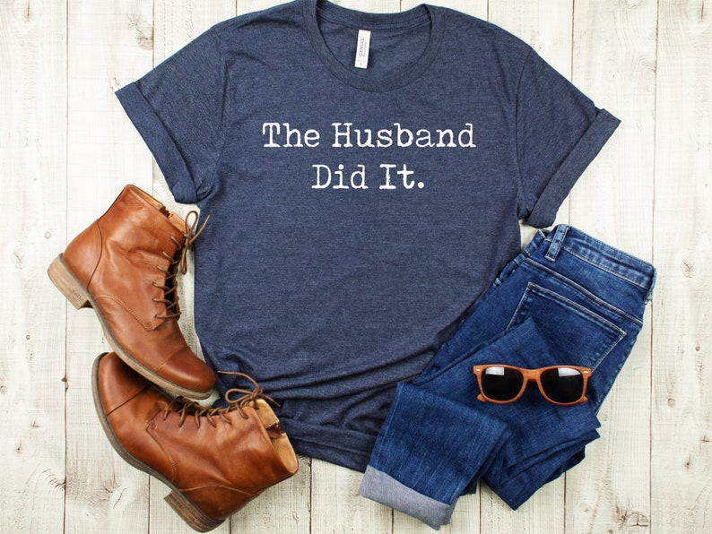 The Husband Did It Shirt The Husband Did It Gift True Crime image 0