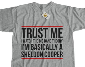 Sheldon Cooper Big Bang Theory Shirt - Trust Me I Watch Big Bang Theory I'M Basically Sheldon Cooper T Shirt Fan Shirt