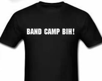 Band Camp Bih!
