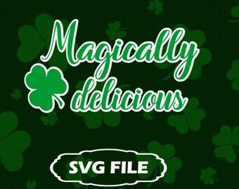 Magically delicious SVG, SVG, Saint Pattys Day, Saint Patrick's Day Shirt