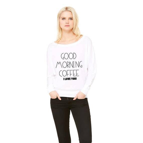 572cde6c4f65 Good Morning Coffee I Love You Women s Flowy Long Sleeve
