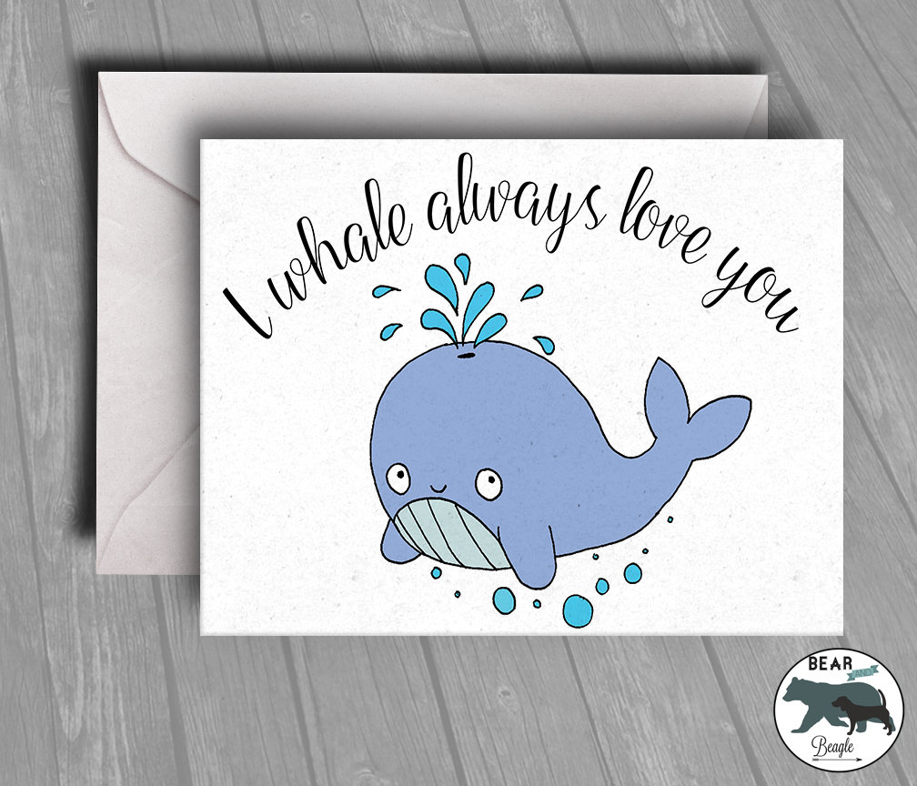 Valentine Card - I whale always love you