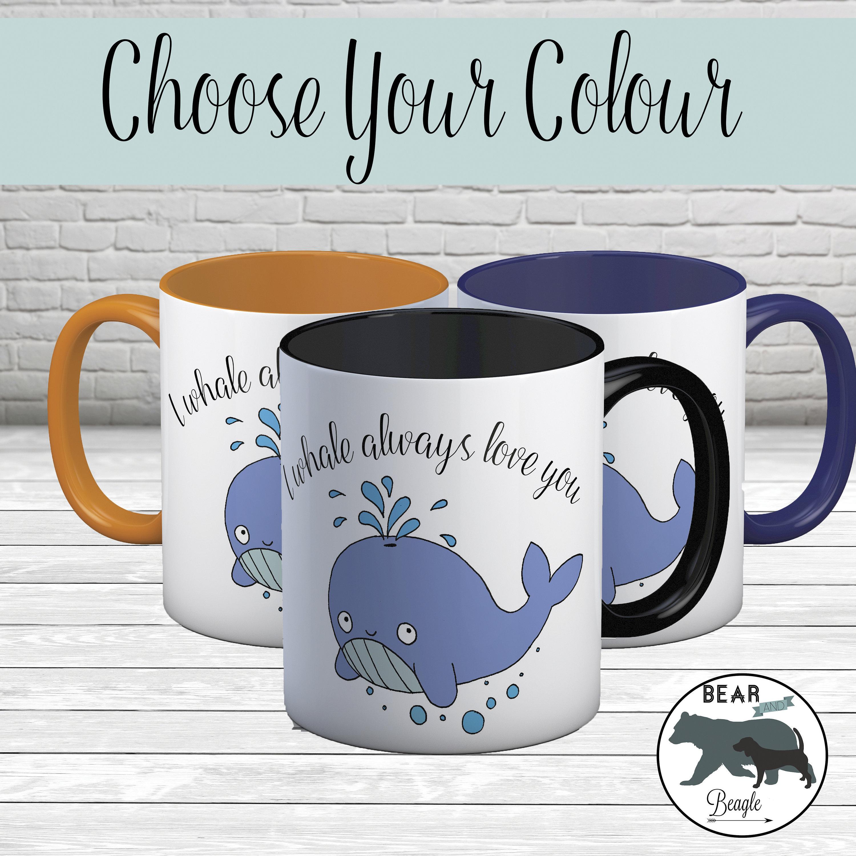 Mug I whale always love you coffee mug