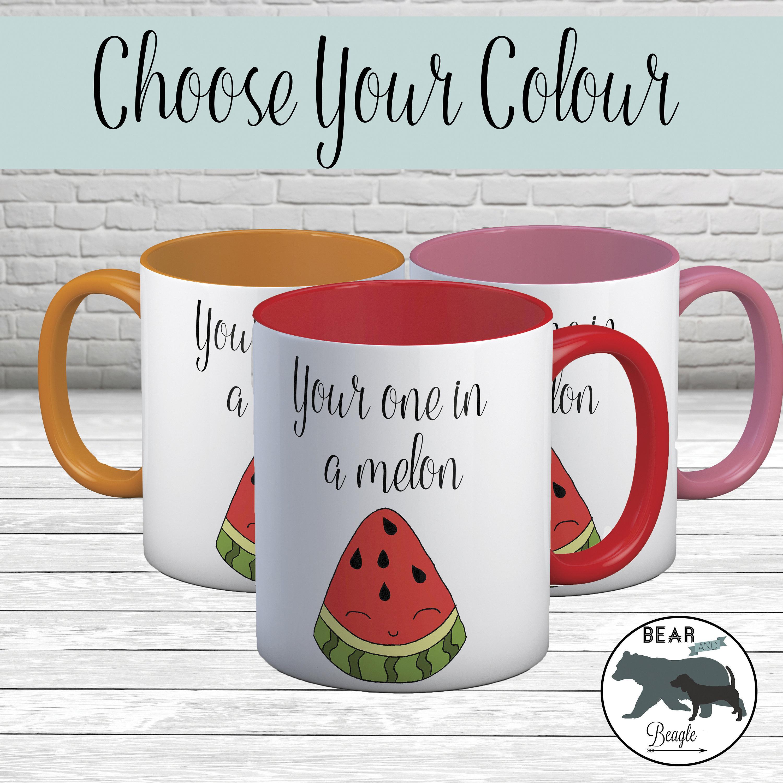 Mug Your one in a melon coffee mug