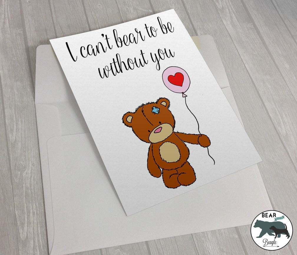 Valentine Card - I can't bear to be without you