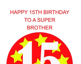 Brother 15th Birthday Card