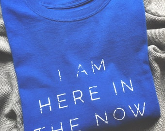 I Am Here In The Now Men's Tee