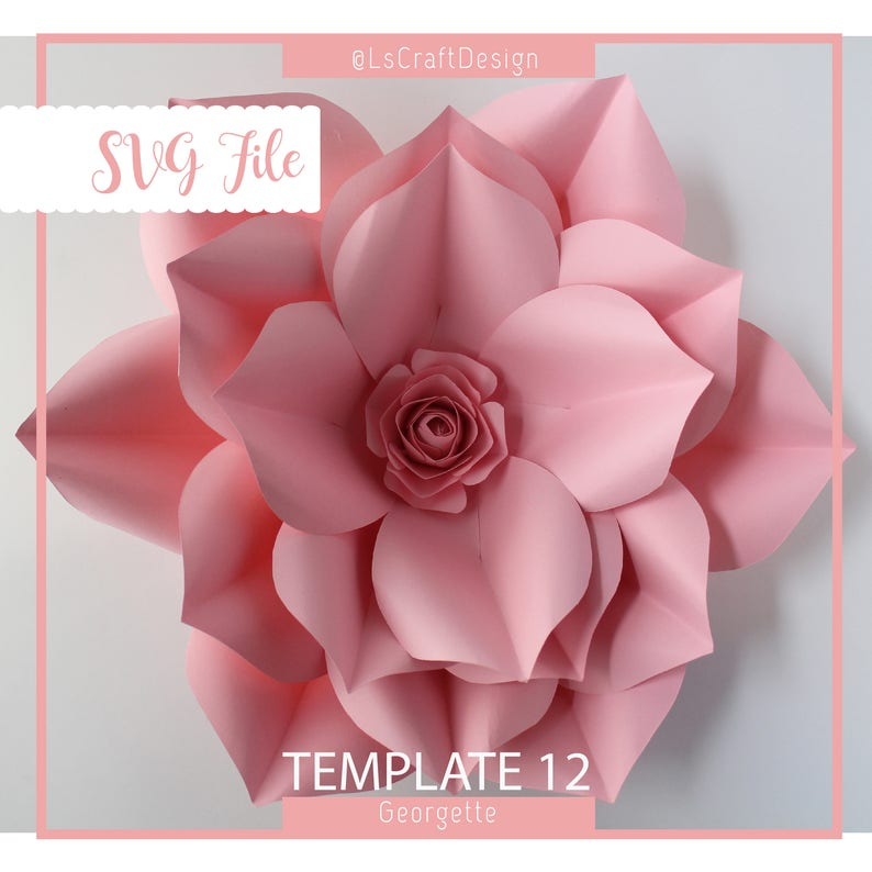 Svg Paper Flower Template Giant Paper Flower Templates Paper Flower Diy Cricut And Silhouette Ready Base Including