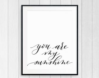 You Are My Sunshine Print / Instant Download / Nursery Art