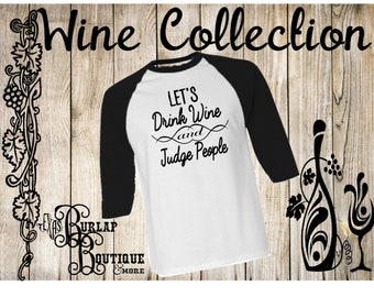 9a5da50fa Let's drink Wine and Judge People BELLA + CANVAS Unisex 3/4 Sleeve Baseball Tee  T shirt 20 colors to choose from