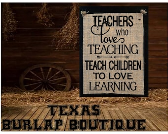 Teachers who love teaching Teach children to love Learning Burlap country Music Vintage Chic Wedding Wood Sign