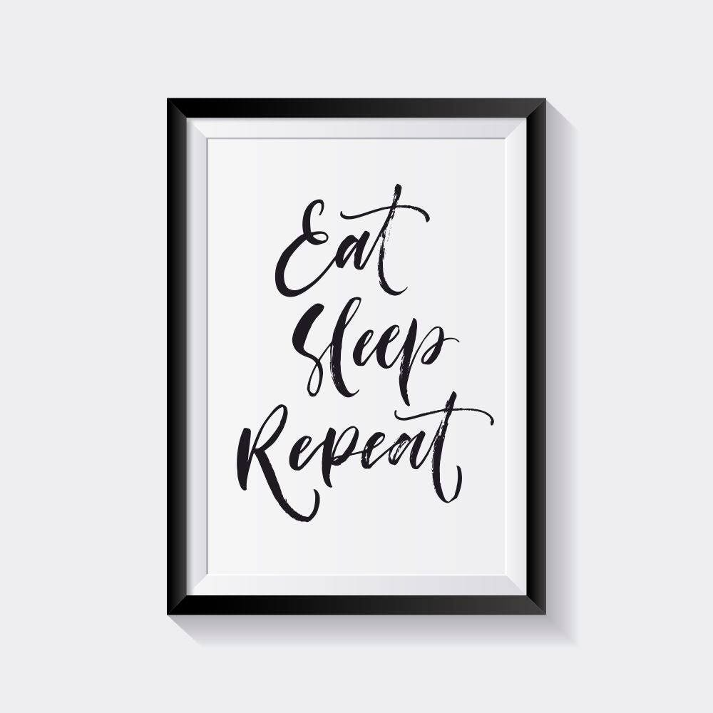 Eat Sleep Repeat Printable Poster Funny Quotes Motivational Etsy