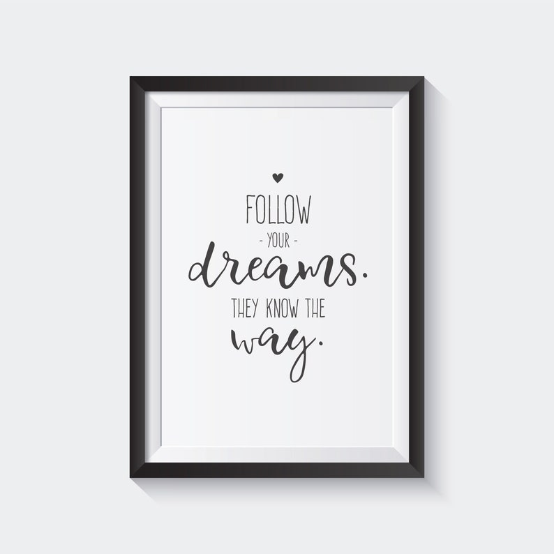Follow Your Dreams They Know The Way Motivational Wall Art