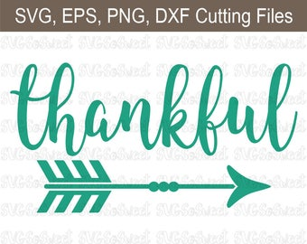 Thankful svg, Arrow Design, Thanksgiving, Fall, SVG, PNG, EPS, Dxf, Silhouette Cutting Files