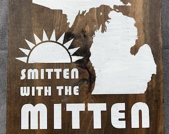 Smitten With The Mitten Sign / Rustic Michigan Decor