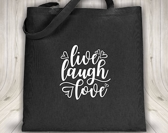 Tote bag - Live Laugh Love - Black or white bag