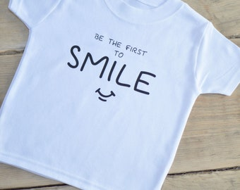 Kids Be The First To Smile T-shirt Child Birthday Gift