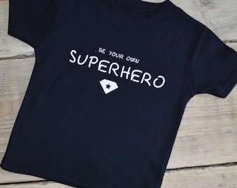 Be Your Own Superhero Childs Unisex T-Shirt