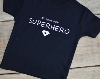Kids Be Your own Superhero T-shirt Child Birthday Gift