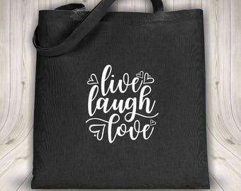 Tote bag - Live Laugh Love - Black or white bag